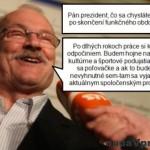 Ivan Gašparovič navždy našim prezidentom