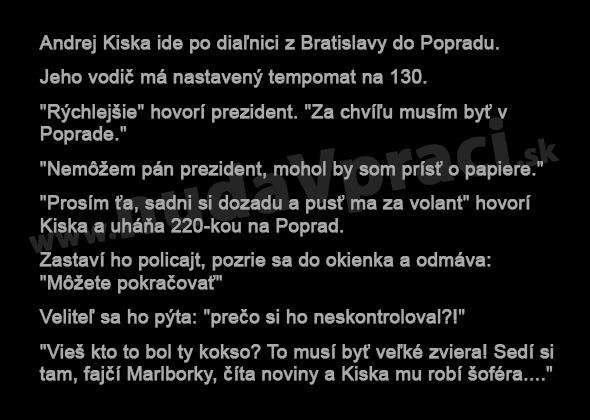 Andrej Kiska ide po diaľnici
